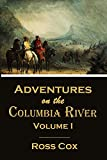 Download Adventures on the Columbia River,  Volume I (1831) (Linked Table of Contents) in PDF ePUB Free Online