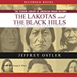 Lakotas and the Black Hills: The Struggle for Sacred Ground (Penguin Library of American Indian History) | Jeff Ostler
