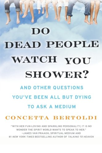 Do Dead People Watch You Shower?: And Other Questions You've Been All but Dying to Ask a Medium (Best Halloween Movies For All Ages)