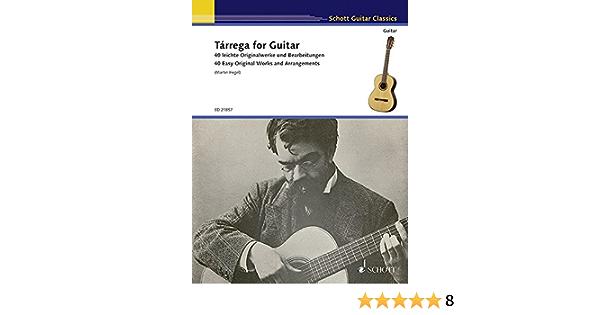 Tarrega For Guitar 40 Easy Original Works And Arrangements Guitare Hegel Martin Tarrega Francisco 9783795748579 Amazon Com Books