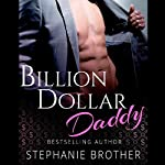 Billion Dollar Daddy | Stephanie Brother