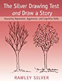 The Silver Drawing Test and Draw a Story: Assessing Depression, Aggression, and Cognitive Skills