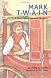 img - for Mark T-W-A-I-N!: A Story About Samuel Clemens (Creative Minds Biography) book / textbook / text book