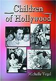 Children of Hollywood, Michelle Vogel, 0786420464