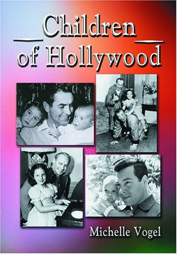 Vogel Star - Children of Hollywood: Accounts of Growing Up as the Sons and Daughters of Stars