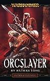 Orcslayer (Warhammer: Gotrek and Felix)