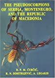 Pseudoscorpions of Serbia, Montenegro, and the Republic of Macedonia, Curcic, B. P. M., 8670780267