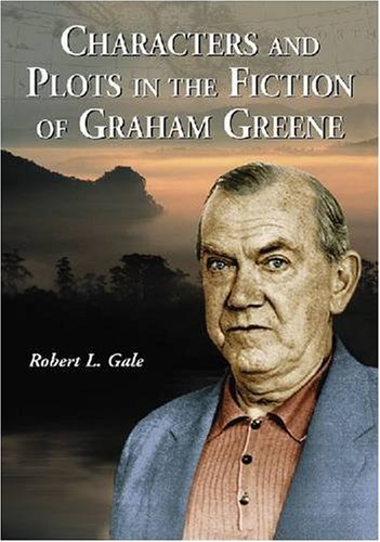 Download Characters and Plots in the Fiction of Graham Greene pdf epub