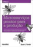 capa de Microsserviços Prontos Para a Produção: Construindo Sistemas Padronizados em uma Organização de Engenharia de Software