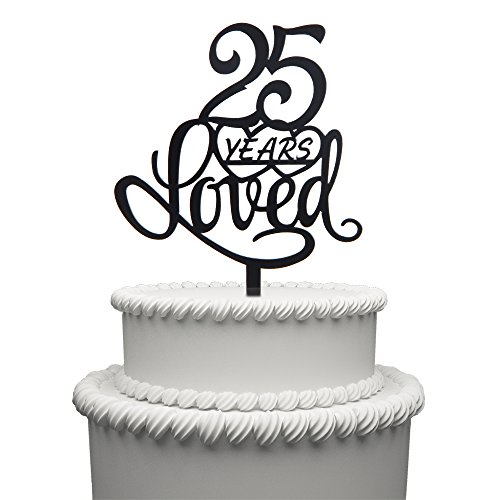 - 25 Years Loved Cake Topper for 25 Years Birthday Or 25TH Wedding Anniversary Black Acrylic Party Decoration (25)