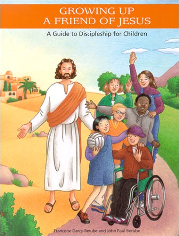 Growing Up a Friend of Jesus: A Guide to Discipleship for Children (Treasure Chest of Prayer) (Chest Prayer)