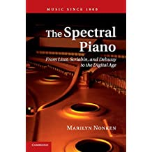 The Spectral Piano: From Liszt, Scriabin, and Debussy to the Digital Age