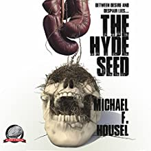 The Hyde Seed Audiobook by Michael F. Housel Narrated by Scott Glennon