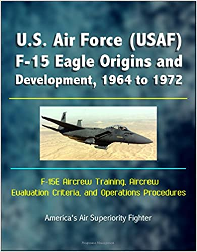 U.S. Air Force (USAF) F-15 Eagle Origins and Development,