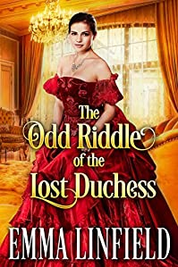 The Odd Riddle Of The Lost Duchess= by Emma Linfield ebook deal