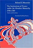 The Institutions of France under the Absolute Monarchy, 1598-1789 9780226543277