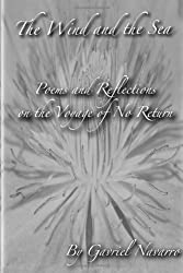 Wind and the sea B&W edition: Poems and Reflections on a Voyage of No Return (Volume 1)