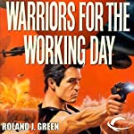 Warriors for the Working Day: Starcruiser Shenandoah, Book 6 | Roland J. Green