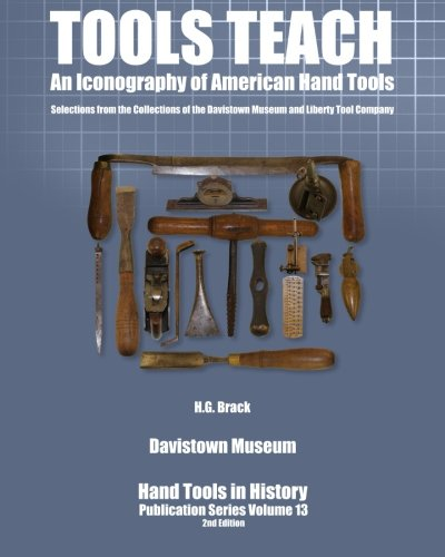 Tools Teach: An Iconography of American Hand Tools (Hand Tools in History) (Volume 13)