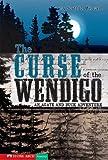 The Curse of the Wendigo, Scott R. Welvaert, 1598890662