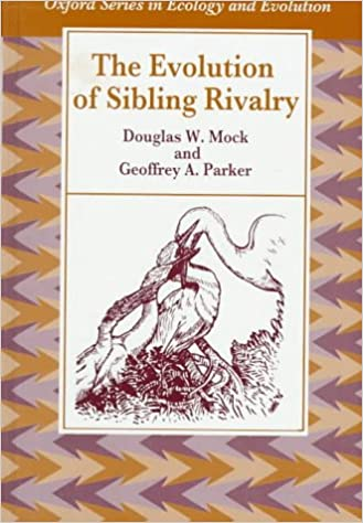 The Evolution of Sibling Rivalry (Oxford Series in Ecology and Evolution)