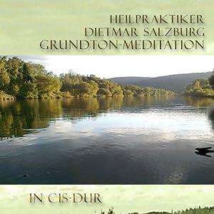 Grund-Ton Grund Meditation in Cis-DUR Hörbuch