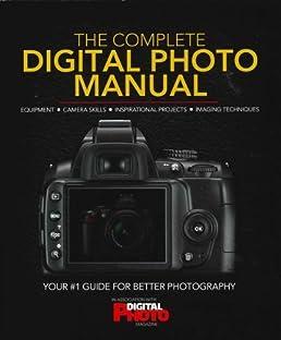 the complete digital photo manual amazon co uk 9781862009127 books rh amazon co uk digital photography manual pdf digital photography manual settings cheat sheet