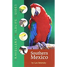 Travellers' Wildlife Guides Southern Mexico: The Cancun Region, Yucatan Peninsula, Oaxaca, Chiapas, and Tabasco