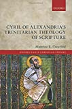img - for Cyril of Alexandria's Trinitarian Theology of Scripture (Oxford Early Christian Studies) book / textbook / text book