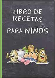 LIBRO DE RECETAS PARA NIÑOS: CUADERNO DE RECETAS EN BLANCO