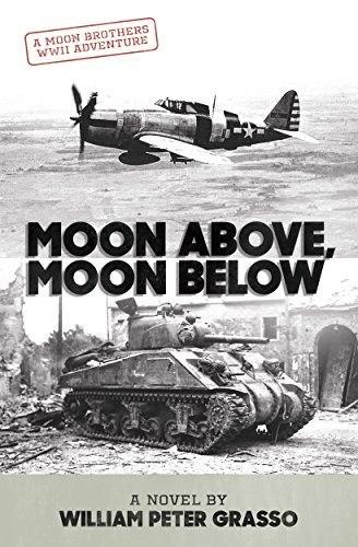 Moon Above, Moon Below (Moon Brothers WWII Adventure Series Book 1) (Best Ego Twist Tank)