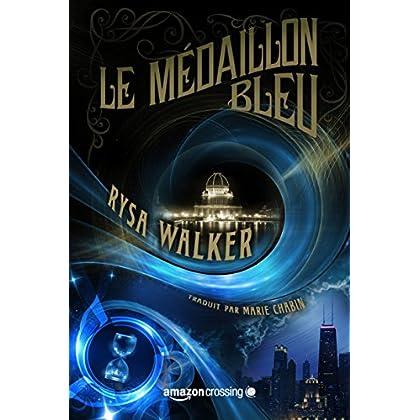 Le Médaillon bleu (Les Archives de Chronos) (French Edition)