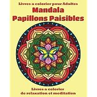 Livre a Colorier pour Adultes :  Mandala Papillons Paisibles: Livres a colorier de relaxation et meditation