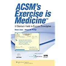 ACSM's Exercise is Medicine™: A Clinician's Guide to Exercise Prescription