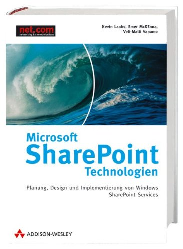 Microsoft SharePoint-Technologien. Planung, Design und Implementierung von Windows SharePoint Services 2003