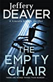 The Empty Chair: Lincoln Rhyme Book 3 (Lincoln Rhyme Thrillers)