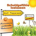 Schuldgefühle loslassen (Harmonisierung emotionaler Disharmonien) Hörbuch von Kurt Tepperwein Gesprochen von: Kurt Tepperwein