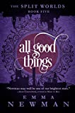 All Good Things: The Split Worlds - Book Five Paperback – June 6, 2017 by Emma Newman (Author)