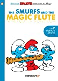 Smurfs #2: The Smurfs and the Magic Flute, The (The Smurfs Graphic Novels)