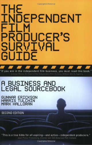The Independent Film Producer's Survival Guide: A Business And Legal Sourcebook 2nd Edition (Legal Survival Guides)