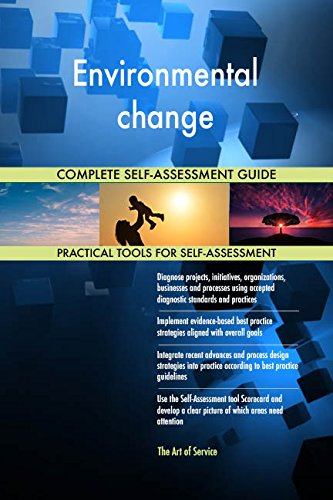Environmental change All-Inclusive Self-Assessment - More than 720 Success Criteria, Instant Visual Insights, Comprehensive Spreadsheet Dashboard, Auto-Prioritized for Quick Results