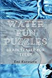 img - for Water Fun Puzzles: Brain Teaser for Teens (Books for Teens and Young Adults) book / textbook / text book