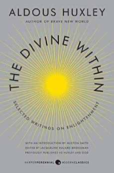 The Divine Within: Selected Writings on Enlightenment por [Huxley, Aldous, Smith, Huston]
