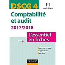 DSCG 4 -Comptabilité et audit 2017/2018 - 6e éd. : L'essentiel en fiches (DSCG 4 - Comptabilité et audit - DSCG 4) (French Edition)