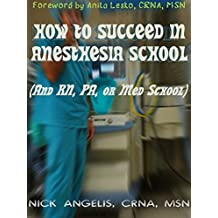 How to Succeed in Anesthesia School (And RN, PA, or Med School)
