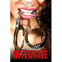 Fouille INTEGRALE: (Nouvelle érotique, HARD, TABOU, Bad Cop) (French Edition)