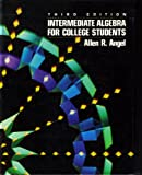 Intermediate Algebra for College Students, Angel, Allen R., 0134787366