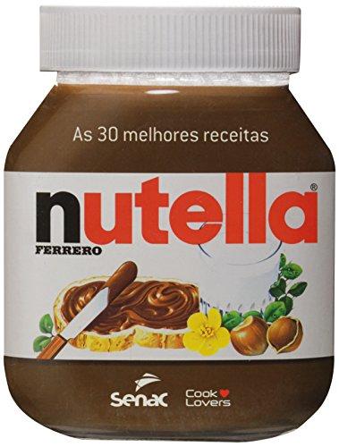 As 30 melhores receitas com Nutella