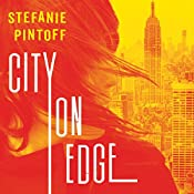 City on Edge: Eve Rossi Series, Book 2 | Stefanie Pintoff