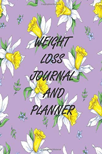 WEIGHT LOSS JOURNAL AND PLANNER: :Meal Planner+Exercise Journal for Weight Loss & Diet Plans 1